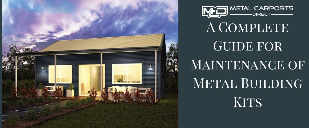 A Complete Guide for Maintenance of Metal Building Kits