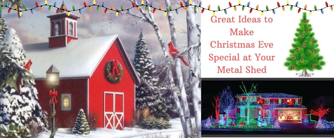 Great-Ideas-to-Make-Christmas-Eve-Special-at-Your-Metal-Shed-_20191120-091151_1